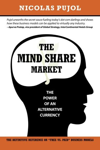 The Mind Share Market: The Power of an Alternative Currency - Nicolas Pujol
