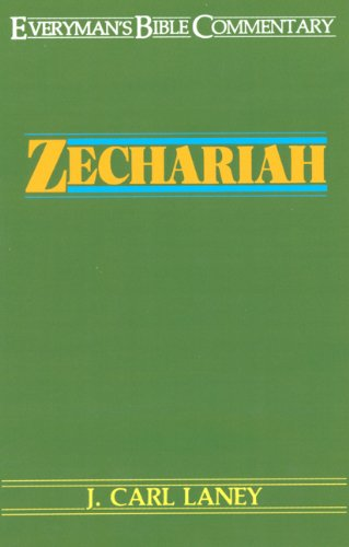 Zechariah- Everyman's Bible Commentary (Everyman's Bible Commentaries) - Carl L. Laney