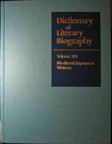 Dictionary of Literary Biography: Vol. 203 Medieval Japanese Writers - Steven Carter