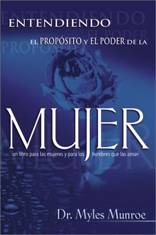Span-Understanding The Purpose And Power Of Woman (Spanish Edition) - MUNROE MYLES