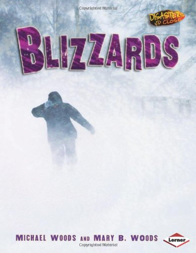 Blizzards (Disasters Up Close) - Michael Woods; Mary B. Woods