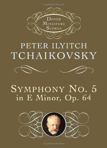 Symphony No. 5 in E Minor: Op. 64 (Dover Miniature Music Scores) - Peter Ilyitch Tchaikovsky; Music Scores