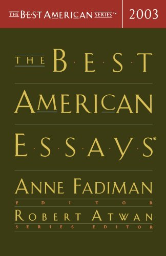 The Best American Essays 2003 (The Best American Series) - Robert Atwan; Anne Fadiman