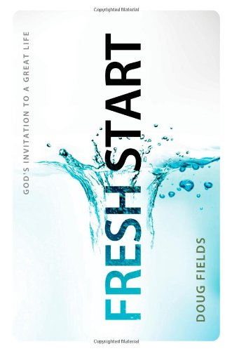 Fresh Start: God's Invitation to a Great Life - Doug Fields