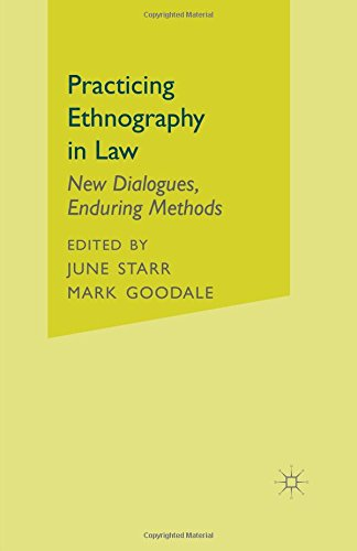 Practicing Ethnography in Law: New Dialogues, Enduring Methods - June Starr; Mark Goodale