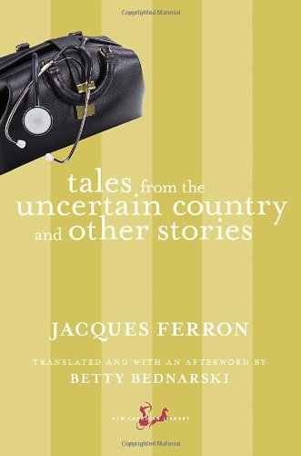 Tales from the Uncertain Country and Other Stories (New Canadian Library) - Jacques Ferron