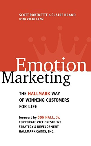 Emotion Marketing: The Hallmark Way of Winning Customers for Life - Scott Robinette; Claire Brand; Vicki Lenz; Don Hall Jr.