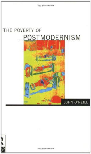 The Poverty of Postmodernism - John O'Neill