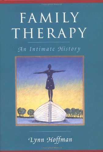 Family Therapy: An Intimate History - Lynn Hoffman
