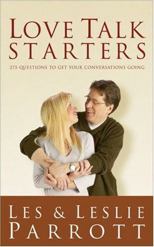 Love Talk Starters: 275 Questions to Get Your Conversations Going - Les and Leslie Parrott