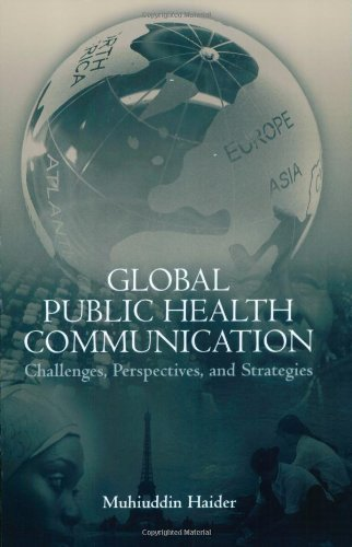 Global Public Health Communication: Challenges, Perspectives, And Strategies - Muhiuddin Haider