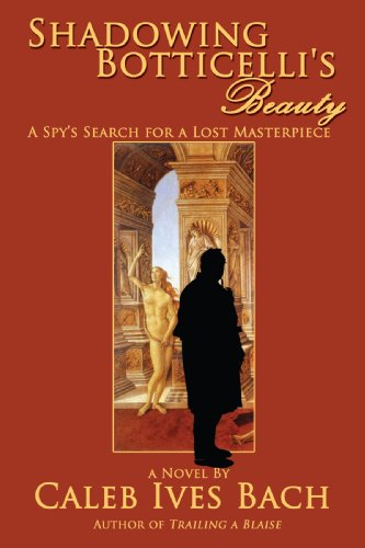 Shadowing Botticelli's Beauty - Caleb Ives Bach