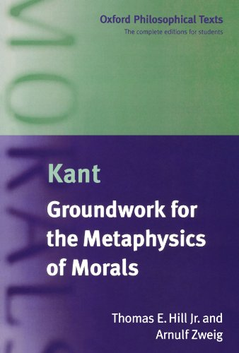 Groundwork for the Metaphysics of Morals (Oxford Philosophical Texts) - Immanuel Kant