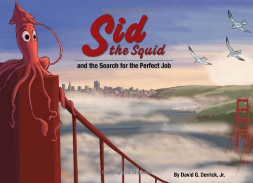 Sid the Squid: and the Search for the Perfect Job - David Derrick