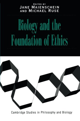 Biology and the Foundations of Ethics (Cambridge Studies in Philosophy and Biology) - Jane Maienschein; Michael Ruse