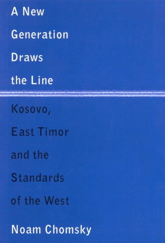 A New Generation Draws the Line: Kosovo, East Timor and the Standards of the West - Noam Chomsky