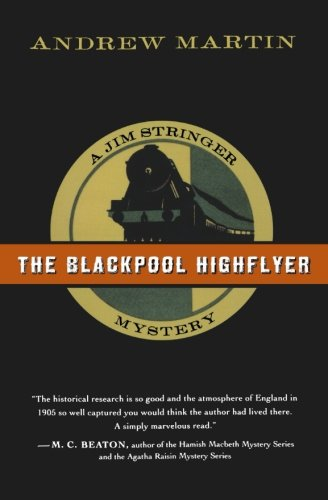 The Blackpool Highflyer: A Jim Stringer Mystery (Jim Stringer Mysteries) - Andrew Martin