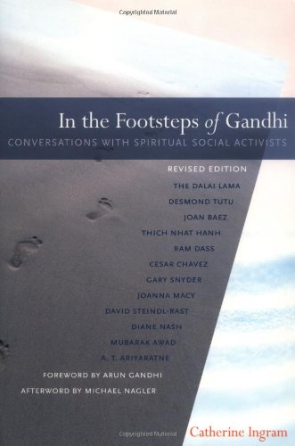 In the Footsteps of Gandhi: Conversations with Spiritual Social Activists - Catherine Ingram