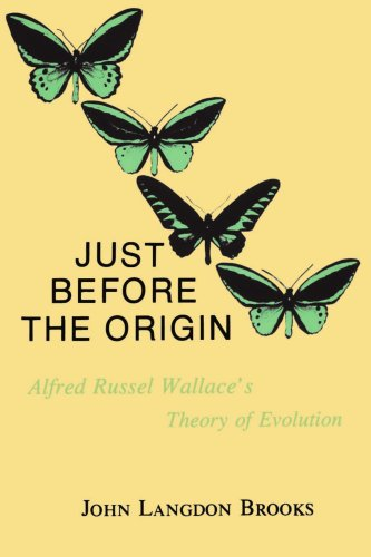 Just Before the Origin: Alfred Russel Wallace's Theory of Evolution - John Langdon Brooks