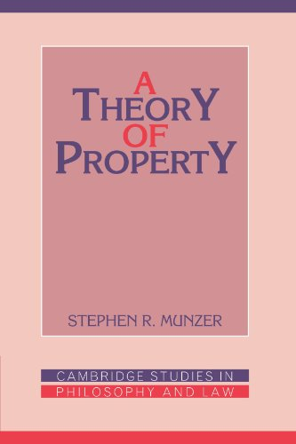 A Theory of Property (Cambridge Studies in Philosophy and Law) - Stephen R. Munzer