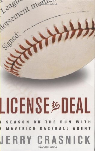 License to Deal: A Season on the Run with a Maverick Baseball Agent - Jerry Crasnick