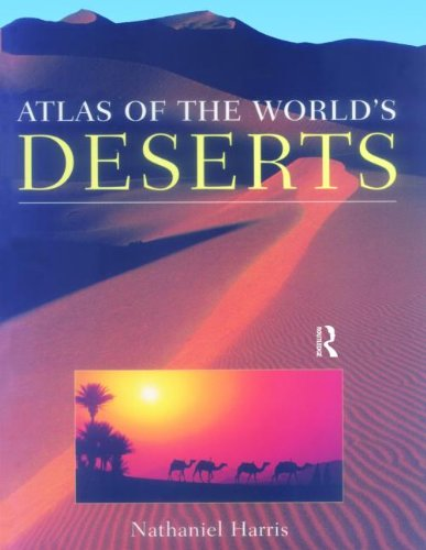 Atlas of the World's Deserts (Ecosystems) - Nathaniel Harris