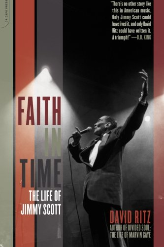 Faith In Time: The Life Of Jimmy Scott - David Ritz