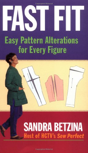Fast Fit: Easy Pattern Alterations for Every Figure - Sandra Betzina