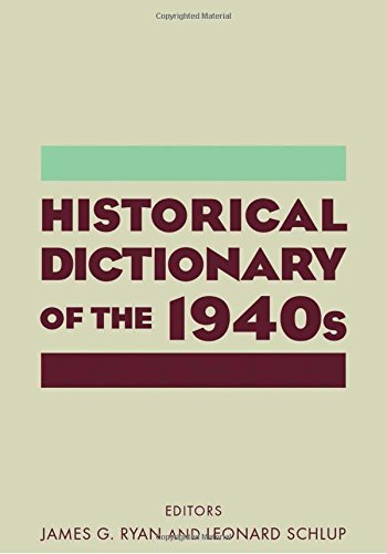 Historical Dictionary of the 1940s - James Gilbert Ryan; Leonard C Schlup
