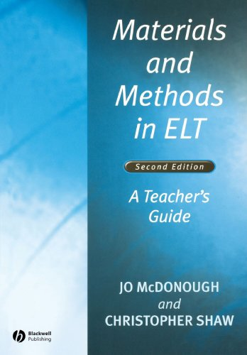 Materials and Methods in ELT: A Teacher's Guide - Jo McDonough; Christopher Shaw