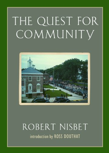 The Quest for Community: A Study in the Ethics of Order and Freedom (Background: Essential Texts for the Conservative Mind) - Robert Nisbet