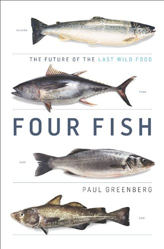 Four Fish: The Future of the Last Wild Food - Paul Greenberg