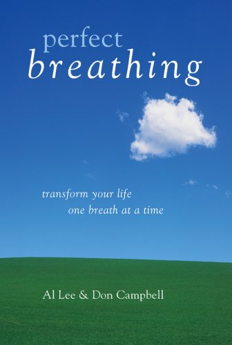 Perfect Breathing: Transform Your Life One Breath at a Time - Al Lee; Don Campbell