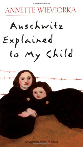 Auschwitz Explained to My Child - Annette Wieviorka