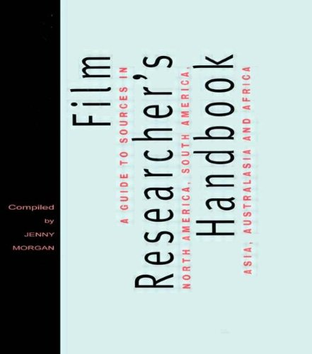 The Film Researcher's Handbook: A Guide to Sources in North America, Asia, Australasia and Africa (Blueprint) - Jenny Morgan