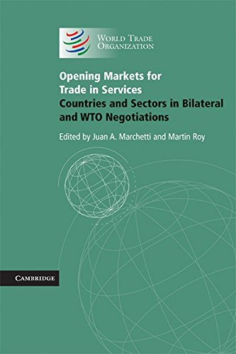 Opening Markets for Trade in Services: Countries and Sectors in Bilateral and WTO Negotiations - Juan A. Marchetti; Martin Roy