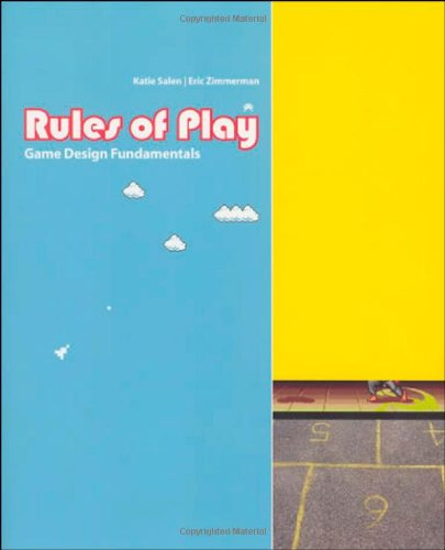 Rules of Play: Game Design Fundamentals (MIT Press) - Katie Salen, Eric Zimmerman