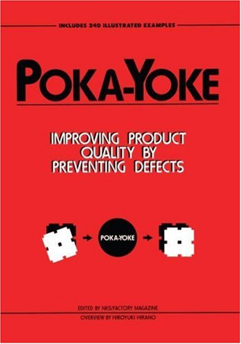 Poka-Yoke: Improving Product Quality by Preventing Defects - Factory Magazine
