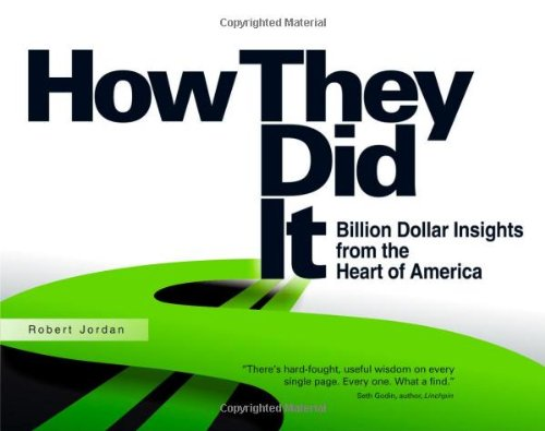 How They Did It: Billion Dollar Insights from the Heart of America - Robert Jordan