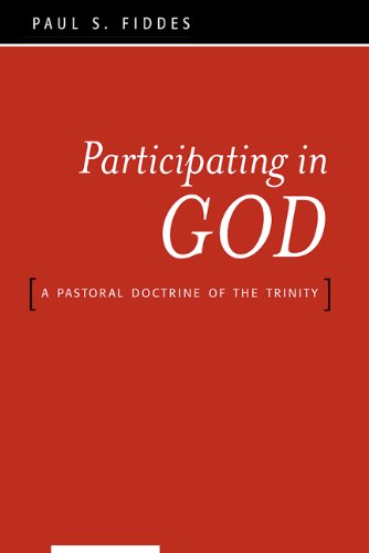 Participating in God: A Pastoral Doctrine of the Trinity - Paul S. Fiddes