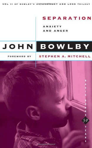 Separation: Anxiety and Anger (Basic Books Classics) - John Bowlby