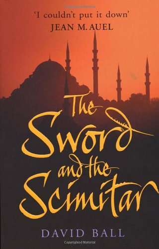 The Sword and the Scimitar - David Ball