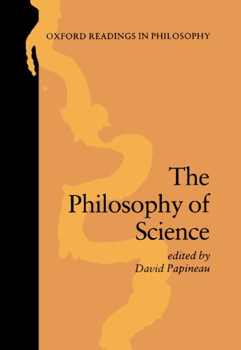 The Philosophy of Science (Oxford Readings in Philosophy) - David Papineau