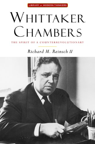 Whittaker Chambers: The Spirit of a Counterrevolutionary (Library Modern Thinkers Series) - Richard M. Reinsch II
