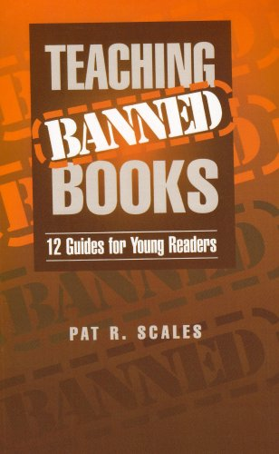 Teaching Banned Books: 12 Guides for Young Readers - Pat R. Scales
