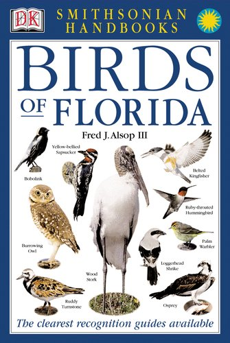 Smithsonian Handbooks: Birds of Florida (Smithsonian Handbooks) - Fred J. Alsop
