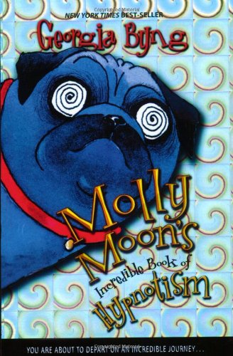 Molly Moon's Incredible Book of Hypnotism - Georgia Byng