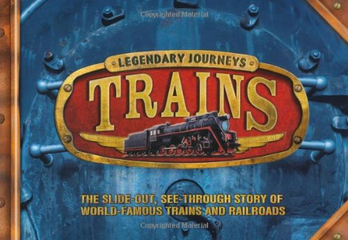 Legendary Journeys: Trains - Philip Steele