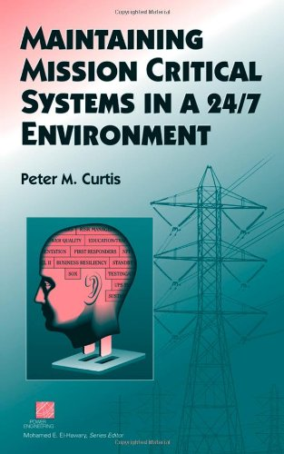 Maintaining Mission Critical Systems in a 24/7 Environment - Peter M. Curtis
