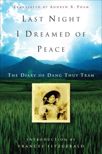 Last Night I Dreamed of Peace: The Diary of Dang Thuy Tram - Dang Thuy Tram
